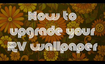 Can You Paint RV Wallpaper