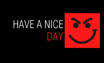 Have A Nice Day Wallpaper