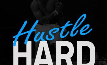 Hustle Hard Wallpaper