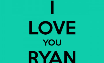 I Love Ryan Wallpaper