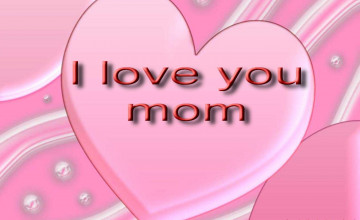 I Love You Mom Wallpaper