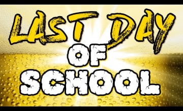 Last Day Of School Wallpapers