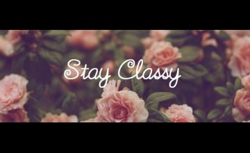 Stay Classy Wallpaper